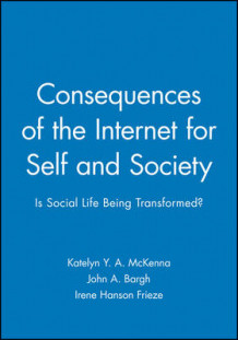 Consequences of the Internet for Self and Society 2002: v. 58, No. 1 (Heftet)