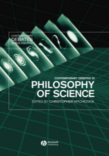Contemporary Debates in Philosophy of Science (Innbundet)