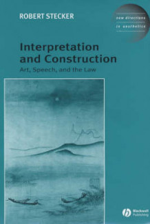 Interpretation and Construction av Robert Stecker (Innbundet)