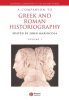 A Companion to Greek and Roman Historiography (Innbundet)