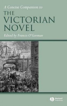 A Concise Companion to the Victorian Novel (Innbundet)
