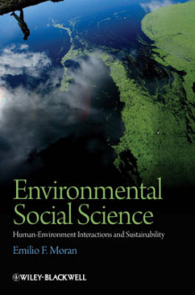 Environmental Social Science av Emilio F. Moran (Innbundet)