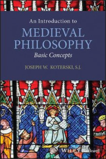 An Introduction to Medieval Philosophy av Joseph W. Koterski (Heftet)