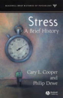 A Brief History of Stress av Cary L. Cooper og Philip Dewe (Innbundet)