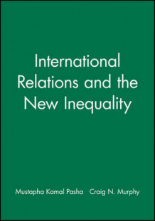 International Relations and the New Inequality (Heftet)