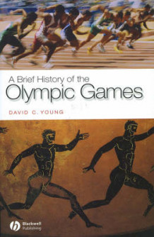 A Brief History of the Olympic Games av David C. Young (Innbundet)