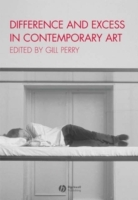 Difference and Excess in Contemporary Art: The Visibility of Women's Practi av Gillian Perry og Editor:Gill Perry (Heftet)