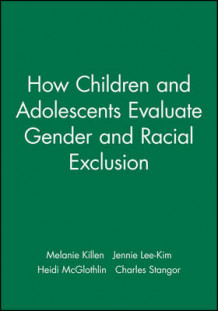 How Children and Adolescents Evaluate Gender and Racial Exclusion (Heftet)