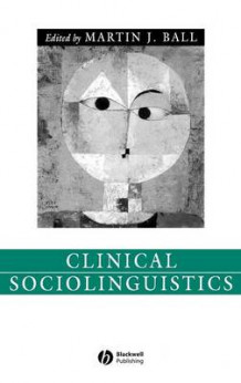 Clinical Sociolinguistics (Innbundet)