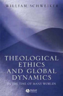 Theological Ethics in a Global Context av William Schweiker (Innbundet)