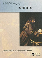 A Brief History of Saints av Lawrence S. Cunningham (Heftet)