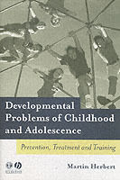 Developmental Problems of Childhood and Adolescence av Martin Herbert (Heftet)