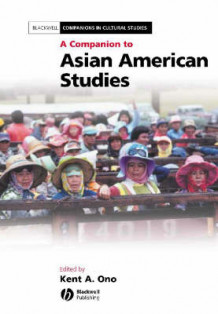 A Companion to Asian American Studies (Heftet)