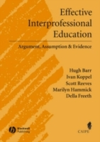 Effective Interprofessional Education av Hugh Barr, Ivan Koppel, Scott Reeves, Marilyn Hammick og Della Freeth (Innbundet)