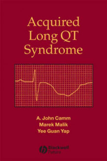 Acquired Long QT Syndrome av A. John Camm, Marek Malik og Yee Guan Yap (Innbundet)