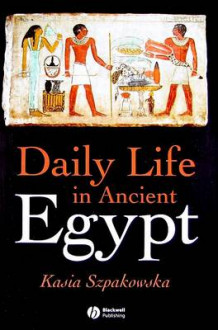 Daily Life in Ancient Egypt av Kasia Szpakowska (Heftet)