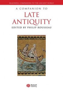 A Companion to Late Antiquity (Innbundet)