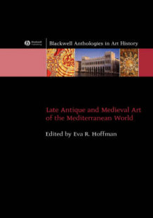 Late Antique and Medieval Art of the Mediterranean World (Innbundet)