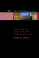 Late Antique and Medieval Art of the Mediterranean World (Heftet)