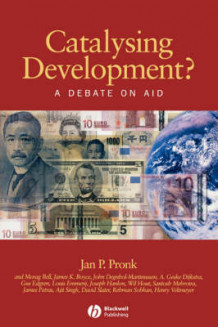 Catalysing Development? av Jan P. Pronk, James Boyce, Louis Emmerij, Gus Edgren, John Degnbol-Martinussen, James F. Petras, Henry Veltmeyer, Ajit Singh, A. Geske Dijkstra og Wil Hout (Heftet)