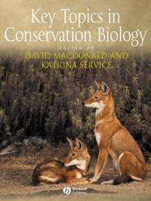 Key Topics in Conservation Biology av Editor:David Macdonald og Editor:Katrina Service (Heftet)
