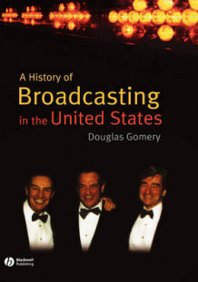 A History of Broadcasting in the United States av Douglas Gomery (Innbundet)