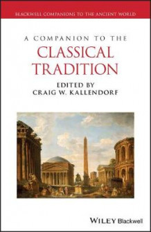 A Companion to the Classical Tradition (Innbundet)