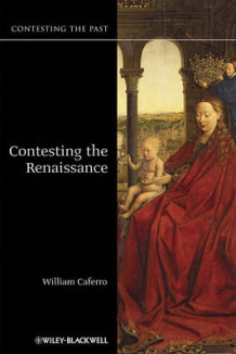 Contesting the Renaissance av William Caferro (Heftet)