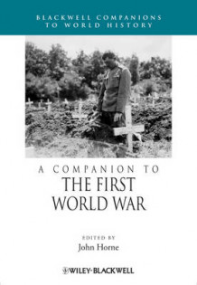 A Companion to World War I (Innbundet)