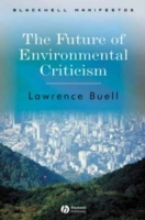 The Future of Environmental Criticism av Lawrence Buell (Heftet)