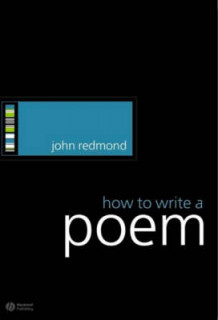 How to Write a Poem av John Redmond (Innbundet)