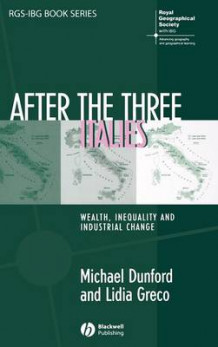 After the Three Italies: Wealth, Inequality and Industrial Change av Michael Dunford og Lidia Greco (Innbundet)