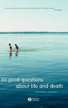 10 Good Questions About Life and Death av Christopher Belshaw (Innbundet)