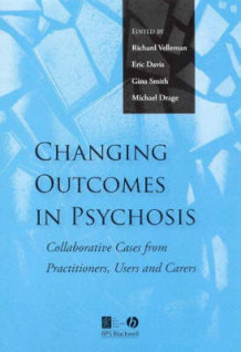 Changing Outcomes in Psychosis (Heftet)