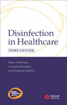 Disinfection in Healthcare av Peter Hoffman, Graham Ayliffe og Christina Bradley (Heftet)