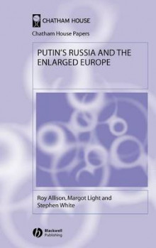 Putin's Russia and the Enlarged Europe av Roy Allison, Margot Light og Stephen White (Innbundet)