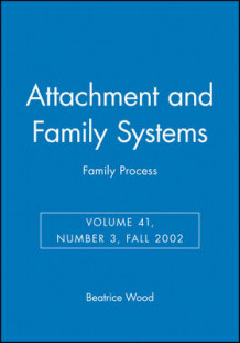 Attachment and Family Systems Fall 2002: v. 41, No. 3 (Heftet)