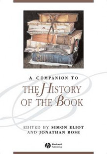 A Companion to the History of the Book (Innbundet)
