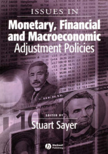 Issues in Monetary, Financial and Macroeconomic Adjustment Policies (Heftet)