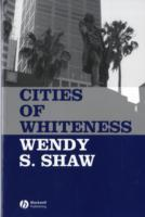 Cities of Whiteness av Wendy S. Shaw (Heftet)