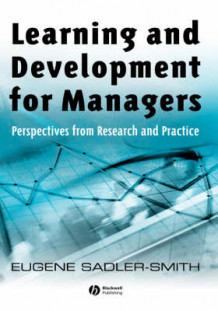 Learning and Development for Managers av Eugene Sadler-Smith (Innbundet)