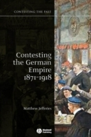 Contesting the German Empire 1871-1918 av Matthew Jefferies (Heftet)