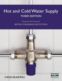 Hot and Cold Water Supply av BSI (British Standards Institution) og Robert H. Garrett (Heftet)