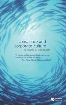 Conscience and Corporate Culture av Kenneth E. Goodpaster (Innbundet)