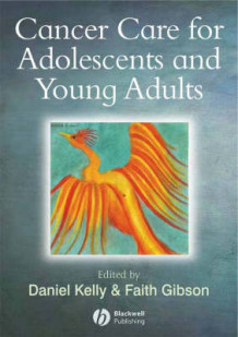 Cancer in Adolescents and Young Adults (Heftet)