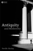 Antiquity and Modernity av Neville Morley (Innbundet)