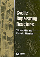Cyclic Separating Reactors av Peter L. Silveston og Takashi Aida (Innbundet)