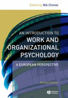 An Introduction to Work and Organizational Psychology (Heftet)