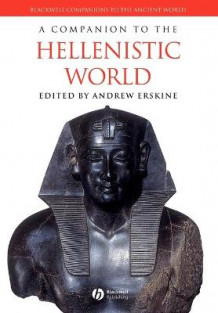 A Companion to the Hellenistic World (Heftet)