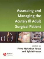Assessing and Managing the Acutely Ill Adult Surgical Patient (Heftet)